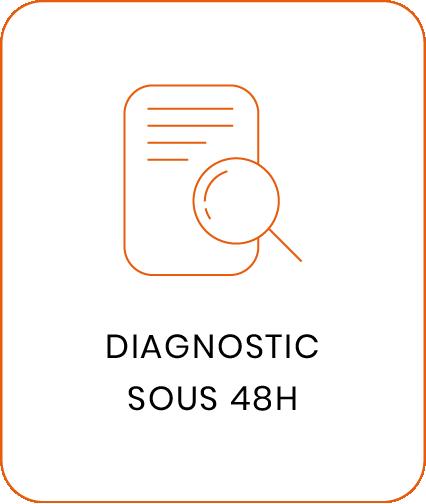 Diagnostic sous 48h